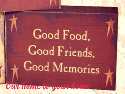 Good Food, Friends, Memories