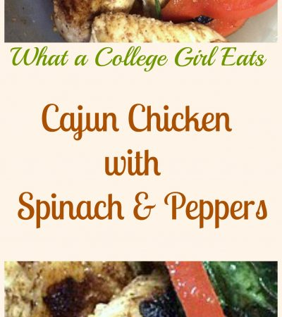 Cajun Chicken with Spinach and Peppers – What a College Girl Eats