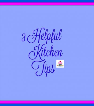 3 Helpful Kitchen Tips