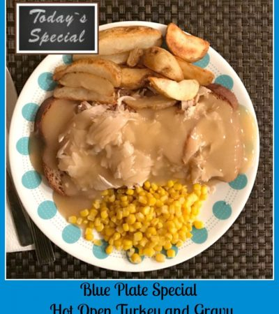 New York Diner Blue Plate Special – Hot Open Turkey and Gravy