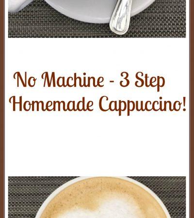 No Machine – 3 Step Homemade Cappuccino