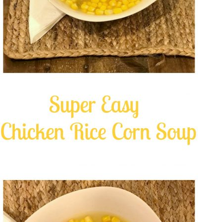Super Easy Chicken Corn Rice Soup