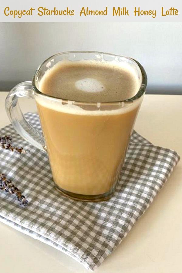 Copycat Starbucks Almond Milk Honey Latte